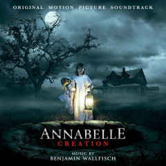 Annabelle: Creation OST - Benjamin Wallfisch