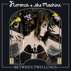 Between Two Lungs (Cd2) - Florence And The Machine