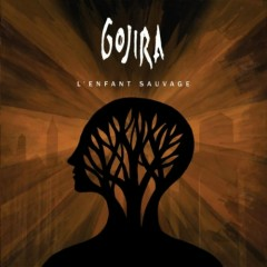 L'Enfant Sauvage - Gojira