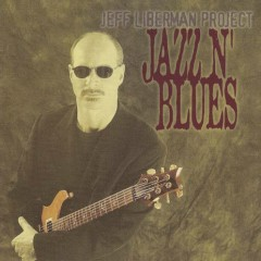 Jazz N' Blues - Jeff Liberman