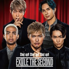 Shut up!! Shut up!! Shut up!! - THE SECOND from EXILE
