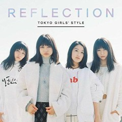 Reflection - Tokyo Girls 'Style
