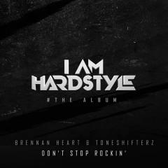 Don't Stop Rockin' (Single) - Brennan Heart, Toneshifterz