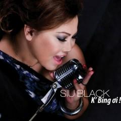 K' Bing Ơi - Siu Black