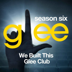Glee: The Music, We Built This Glee Club - EP
