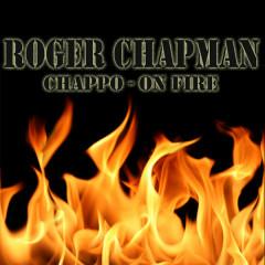 Chappo On Fire - Roger Chapman