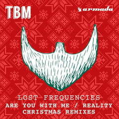 Are You with Me / Reality (Christmas Remixes) - Lost Frequencies