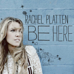 Be Here (Deluxe Edition) - Rachel Platten