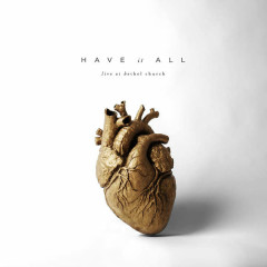 Have It All (Live) - Bethel Music