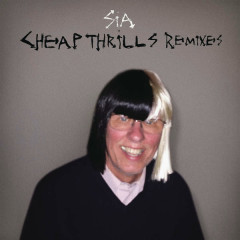 Cheap Thrills (Remixes) - Sia