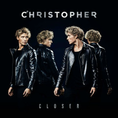 Closer - Christopher