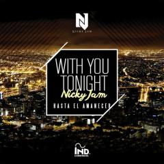 With You Tonight (Hasta El Amanecer) (Single)