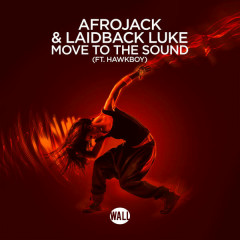 Move To The Sound - Afrojack,Laidback Luke,Hawkboy