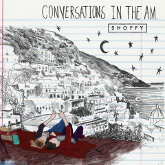 Conversations In The AM (EP) - Shoffy