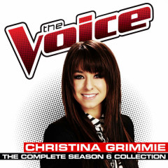 The Complete Season 6 Collection (The Voice Performance) - Christina Grimmie