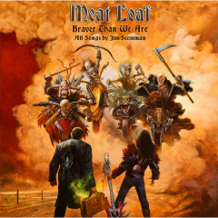 Braver Than We Are (Bonus Version) - Meat Loaf