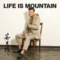 Life is Mountain - Wakadanna