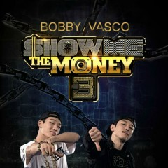 Show The Money 3 Part.2 - Vasco,Bobby