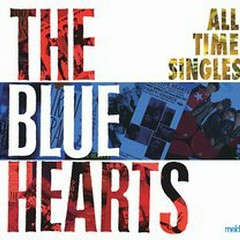 ALL TIME SINGLES SUPER PREMIUM BEST (CD1) - THE BLUE HEARTS