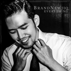 EVERYTHING - Brand Newjiq