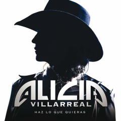 Haz Lo Que Quieras (Single) - Alicia Villarreal