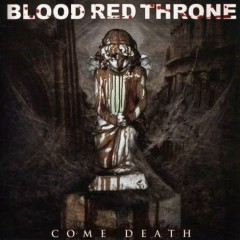 Come Death - Blood Red Throne