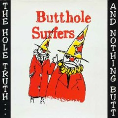The Hole Truth ..  And Nothing Butt (CD2) - Butthole Surfers