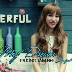 My Dream - Trương Tâm Nhi