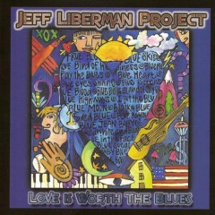 Love Is Worth the Blues - Jeff Liberman