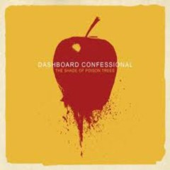 The Shade Of Poison Trees - Dashboard Confessional