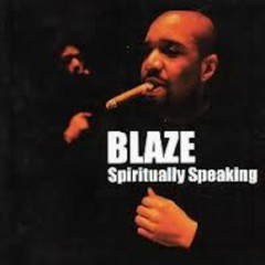 Spiritually Speaking - Blaze