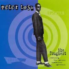 The Toughest (Heartbeat) - Peter Tosh