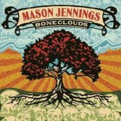 Boneclouds - Mason Jennings