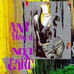 Not A Pretty Girl - Ani DiFranco
