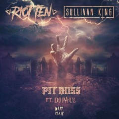 Pit Boss (Original Mix) - Riot Ten, Sullivan King