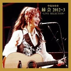 Nakajima Miyuki 'Enkai' 2013-3 - Live Selection -