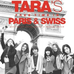 T-ARA's Free Time In Paris & Swiss (All Remixed Version)