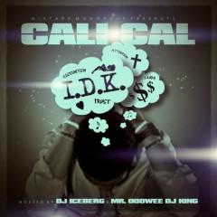 I.D.K. - Cali Cal
