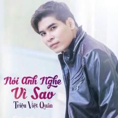 Nói Anh Nghe Vì Sao - Triệu Việt Quân