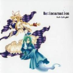 Re:incarnation - M-style