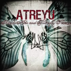 Suicide Notes And Butterfly Kisses - Atreyu