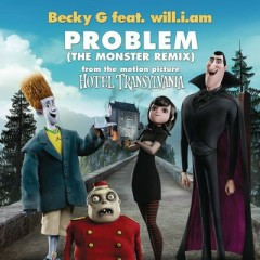 """Problem (From """"Hotel Transylvania"""") [The Monster Remix]"""