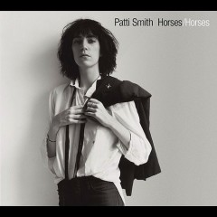 Horses (30th Anniversary Legacy Edition) (CD1) - Patti Smith