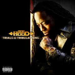 Trials & Tribulations - Ace Hood