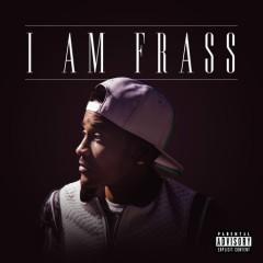 I Am Frass
