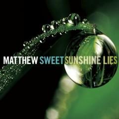 Sunshine Lies - Matthew Sweet