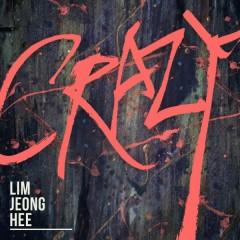 Crazy (Single) - Lim Jeong-Hee
