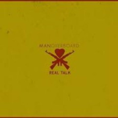 Real Talk - Man Overboard