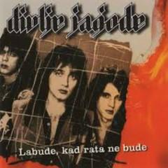 Labude Kad Rata Ne Bude (Remastered) - Divlje Jagode