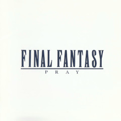 Final Fantasy Vocal Collections 1 (Pray)